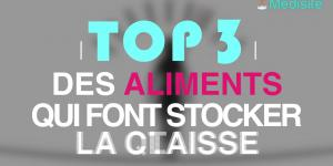 Top 3 des aliments qui font stocker la graisse