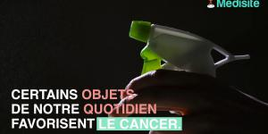 5 objets quotidiens qui favorisent le cancer